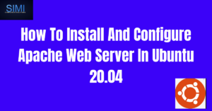How To Install And Configure Apache Web Server In Ubuntu 20.04
