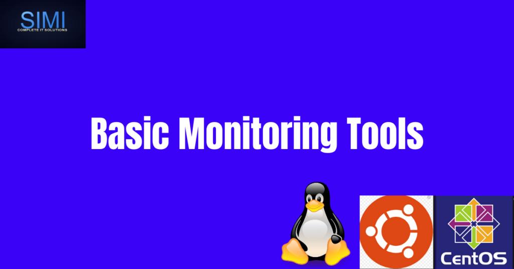 Basic Monitoring Tools