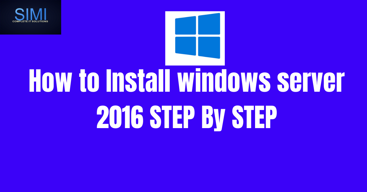 How to Install Windows Server 2016