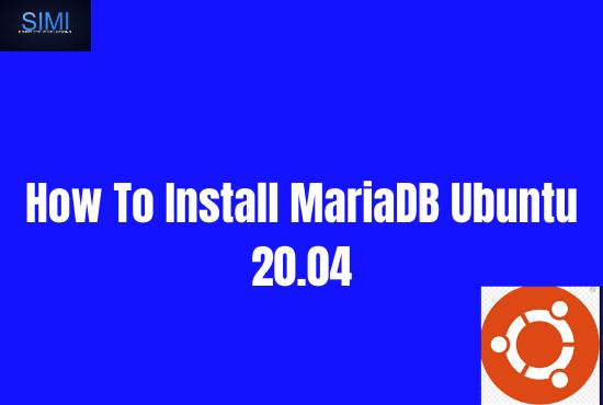 How To Install MariaDB Ubuntu 20.04