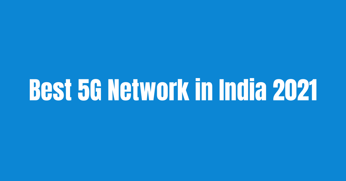 best 5g network in India 2021